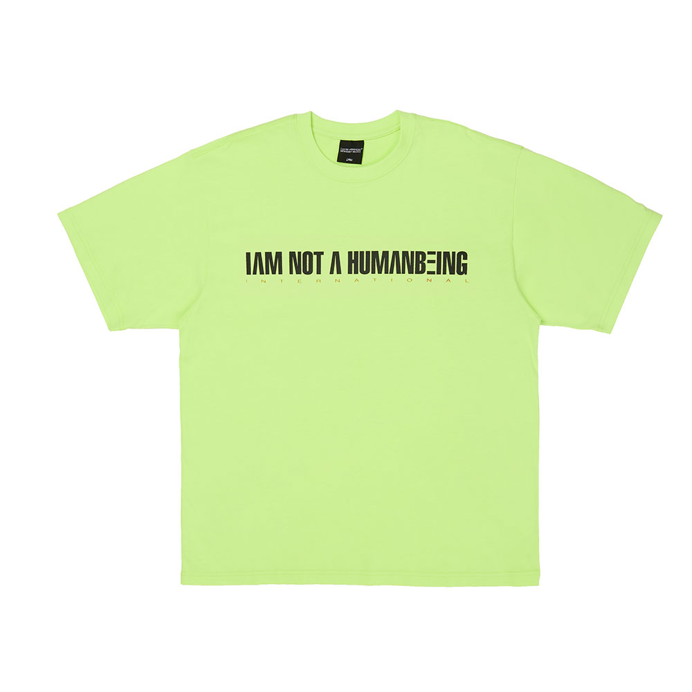 I AM NOT A HUMANBEING TEE - NEON