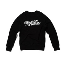 [Thanks Father]  Too Much Too Young Sweatshirt - Black