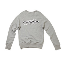 [Thanks Father]  Too Much Too Young Sweatshirt - Grey