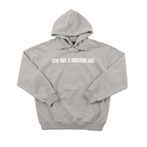 I AM NOT A HUMANBEING HOODIE - GREY