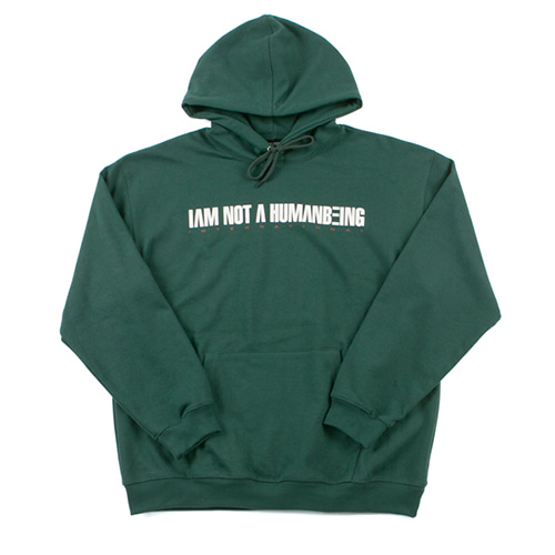 I AM NOT A HUMANBEING HOODIE - FOREST GREEN