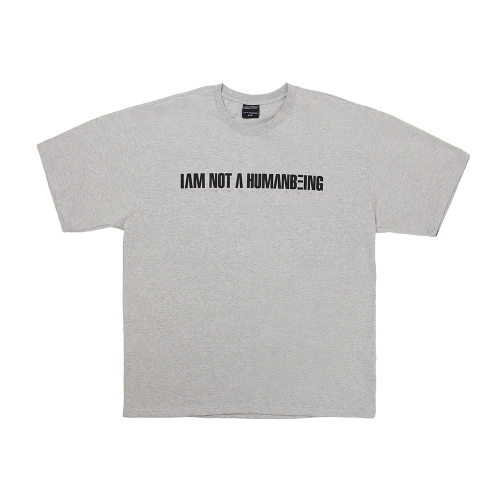 I AM NOT A HUMANBEING TEE - GREY