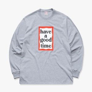 [have a good time] FRAME L/S TEE - Heather Grey