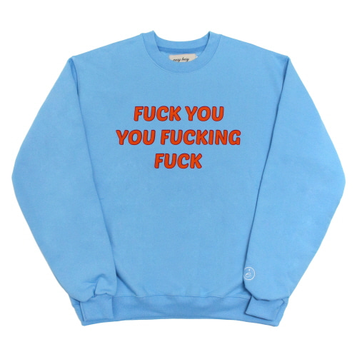 [EASY BUSY] 'FUCK YOU' Sweatshirts - Sky Blue