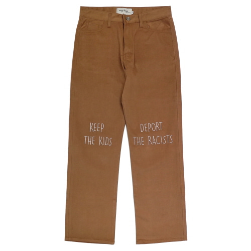 [EASY BUSY] 'KEEP THE KIDS, DEPORT THE RAIST' Pants - Brown